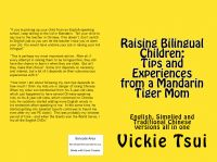 Cover for 'Raising Bilingual Children: Tips and Experiences from a Mandarin Tiger Mom'