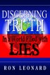Discerning Truth in a World Filled with Lies by Ron Leonard