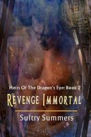 Cover for 'Heirs Of The Dragon's - Book 2: Revenge Immortal'