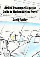 Cover for 'Airline Passenger Etiquette: Guide to Modern Airline Travel'