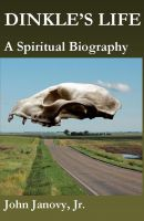 Cover for 'Dinkle's Life: A Spiritual Biography'
