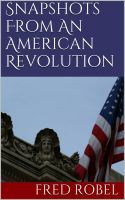 Cover for 'Snapshots From An American Revolution'