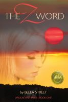 Cover for 'The Z Word (Apocalypse Babes Book One)'