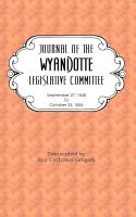 Cover for 'Journal of the Wyandotte Legislative Committee September 27, 1848 to October 25, 1856'