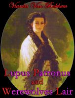 Cover for 'Lupus Patronus and Werewolves Lair'