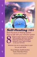 Cover for 'Self-Healing 101! Best Practices in Healing System; How to Talk with Your Immune System'
