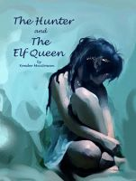 Cover for 'The Hunter and The Elf Queen'