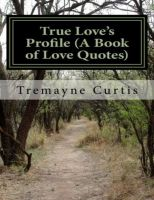 Cover for 'True Love's Profile (A Book of Love Quotes)'