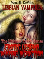 Cover for 'Lesbian Vampires: The Ultimate Fetish Series Erotic Lesbian Vampire Induction'