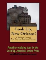 Cover for 'Look Up, New Orleans! A Walking Tour of  the Central Business District'