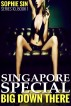 Singapore Special (Big Down There Series 10, Book 1) by Sophie Sin