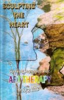 Cover for 'Sculpting the Heart with Art Therapy Basic Counseling  eBook #1'