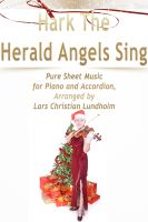 Cover for 'Hark The Herald Angels Sing Pure Sheet Music for Piano and Accordion, Arranged by Lars Christian Lundholm'