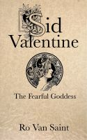 Cover for 'Sid Valentine and The Fearful Goddess'
