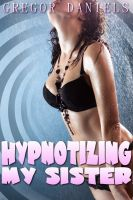 Cover for 'Hypnotizing My Sister'