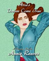 Cover for 'Aria's Dream Come True'