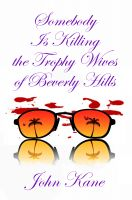 Cover for 'Somebody is Killing the Trophy Wives of Beverly Hills'