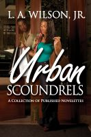 Cover for 'Urban Scoundrels: A Collection of Published Novelettes'