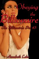 Cover for 'Obeying the Billionaire: The Billionaire's Pet #3 (BDSM Erotica)'