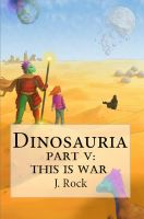 Cover for 'Dinosauria - Part V: This Is War'