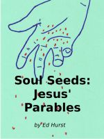 Cover for 'Soul Seeds: Jesus' Parables'