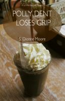 Cover for 'Polly Dent Loses Grip'