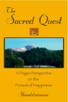 Cover for 'The Sacred Quest: A Pagan Perspective on the Pursuit of Happiness'