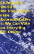 Change the World 3 We Don't Need Fake Representatives: We Can Vote on Every Big Bill Online by Tony Kelbrat