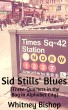 Sid Stills' Blues (Three-Quarters in the Bag in Alphabet City) by Whitney Bishop