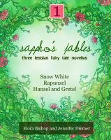 Cover for 'Sappho's Fables, Volume 1: Three Lesbian Fairy Tale Novellas'