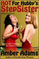 Cover for 'Hot For Hubby's Stepsister - An Erotic Story (Sibling Fantasies)'