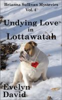 Cover for 'Undying Love in Lottawatah'