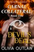Carnal Collateral:  Book One - Devil's Deal by Olivia Outlaw