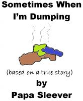 Cover for 'Sometimes When I'm Dumping'