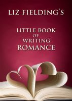 Cover for 'Liz Fielding's Little Book of Writing Romance'