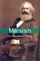 Cover for 'Marxism in Plain and Simple English: The Theory of Marxism in a Way Anyone Can Understand'