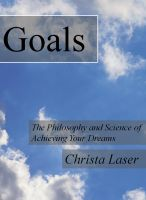 Cover for 'Goals: The Philosophy and Science of Achieving Your Dreams'