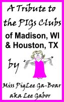 Cover for 'A Tribute to the PIGs Clubs of Madison WI and Houston TX'