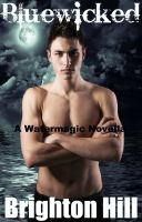 Cover for 'Bluewicked (Watermagic Series, #3)'