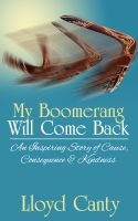Cover for 'My Boomerang Will Come Back –  An Inspiring Story of Cause, Consequence & Kindness'