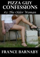 Cover for 'Pizza Guy Confessions: #2 The Older Woman'
