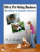Cover for '101-A: Pet Sitting Business'