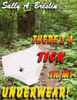Cover for 'There's a Tick in my Underwear!'