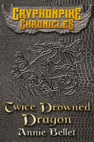 Cover for 'Twice Drowned Dragon'