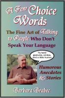 Cover for 'A Few Choice Words: The Fine Art of Talking to People Who Don't Speak Your Language'