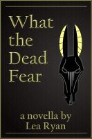 Cover for 'What the Dead Fear'