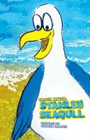 Cover for 'Stanley Seagull'