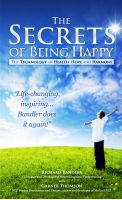 Cover for 'The Secrets of Being Happy, The Technology of Hope, Health and Harmony'