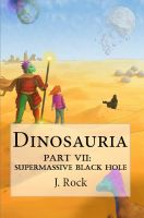 Cover for 'Dinosauria - Part VII: Supermassive Black Hole'