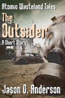 Cover for 'The Outsider (short story - Atomic Wasteland Tales)'